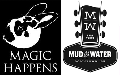 Magic Happens and Mud & Wate